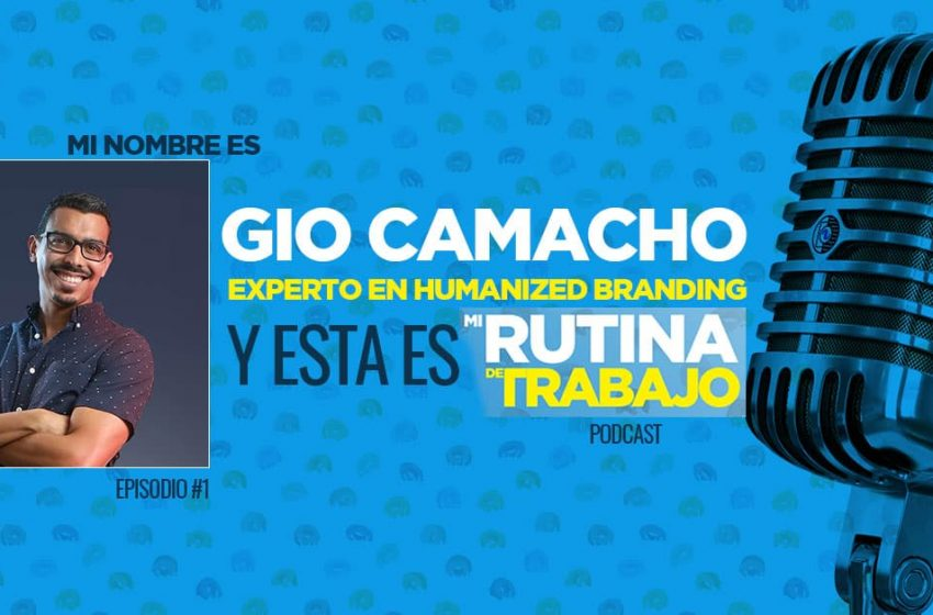 Soy Gio Camacho, experto en Humanized Branding y esta es Mi Rutina de Trabajo