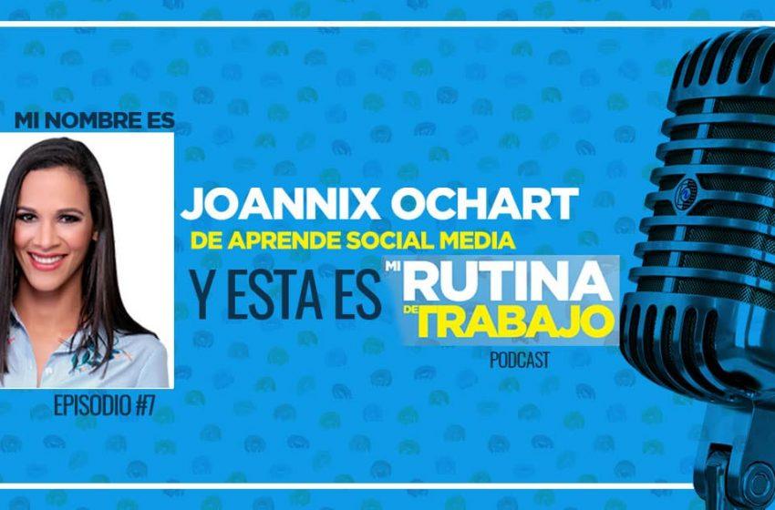 Soy Joannix Ochart de Aprende Social Media y esta es Mi Rutina de Trabajo