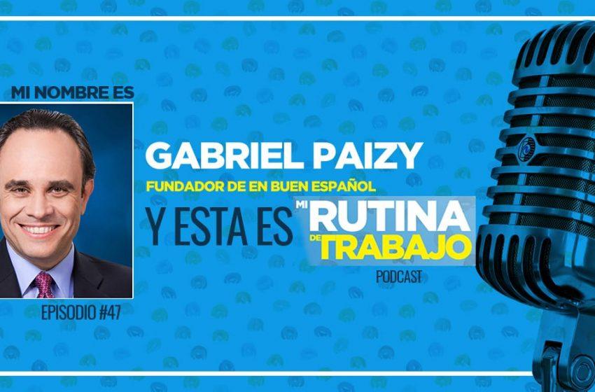 Soy Gabriel Paizy, Fundador de En Buen Español y Experto en Comunicación Persuasiva