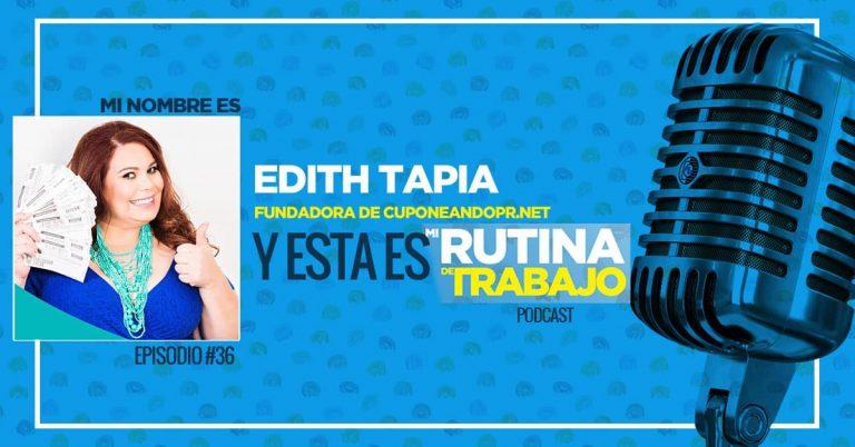 Soy Edith Tapia, Fundadora de CuponeandoPR.Net y Esta es Mi Rutina de Trabajo