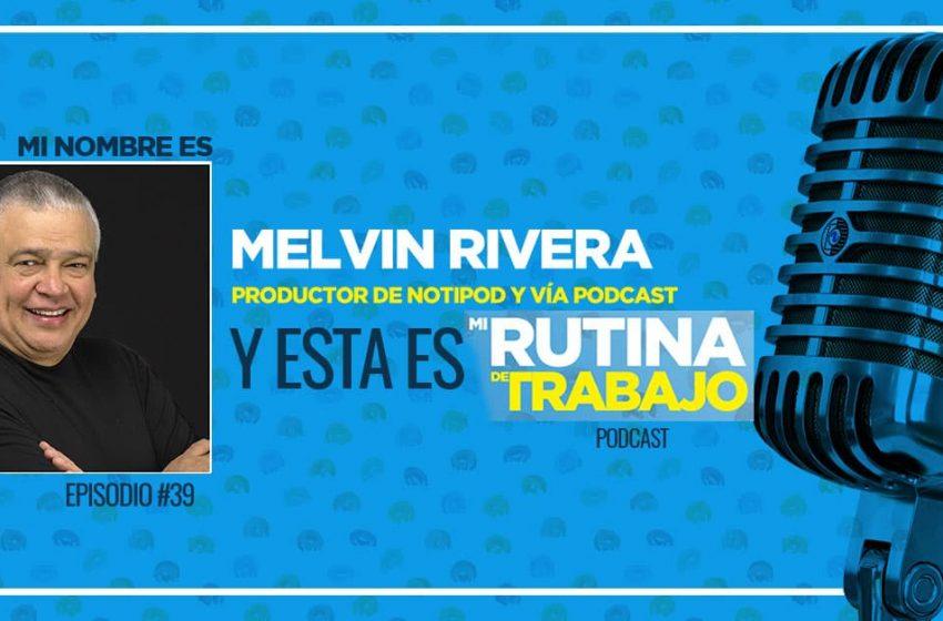 Soy Melvin Rivera, Productor de Notipod Hoy y está es Mi Rutina de Trabajo