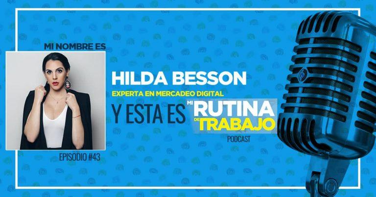 Soy Hilda Besson, Experta en Mercadeo Creativo y esta es Mi Rutina de Trabajo