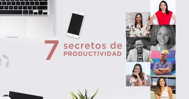 7 Emprendedores Latinos nos comparten sus secretos de productividad