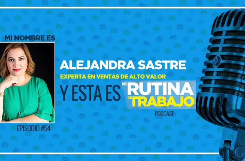 Alejandra Sastre, Experta en Ventas de Alto Valor y Estrategias de WhastApp