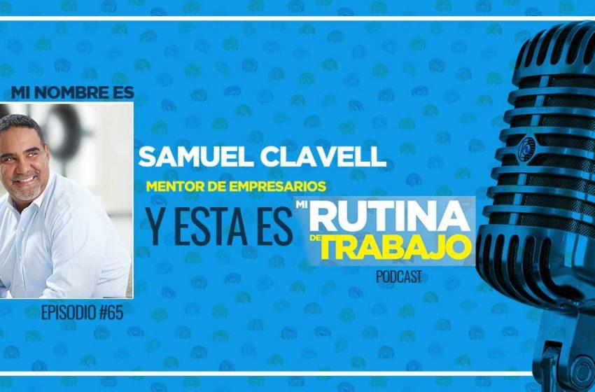 Conoce a Samuel Clavell, Mentor de Empresarios