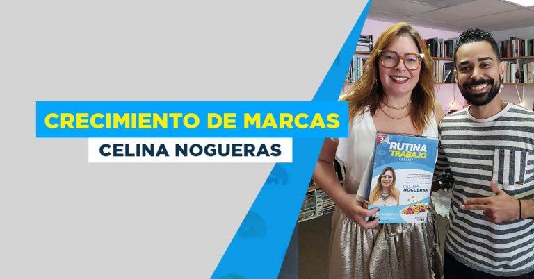 Lo que las marcas necesitan para crecer, con Celina Nogueras